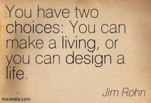 Jim-Rohn-living-life-design-choice-Meetville-Quotes-215927