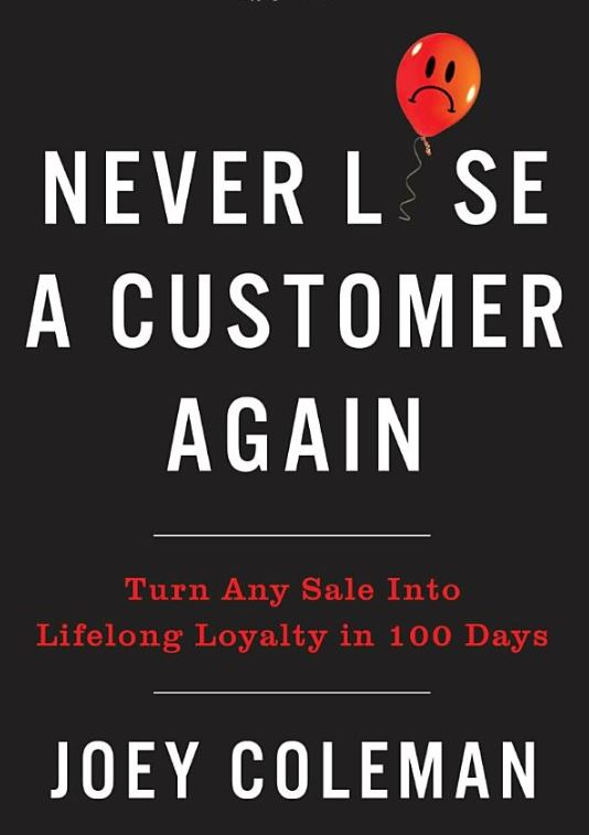 Never Lose a Customer Again Joey Coleman