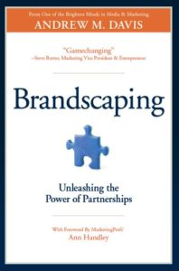 Read Brandscaping by Andrew Davis to Unleash the Power of Partnerships
